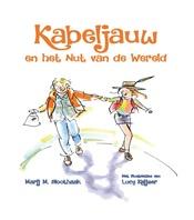 Een filosofisch sprookje over een jongetje dat Kabeljauw heet en op zoek gaat naar het Nut van de Wereld.